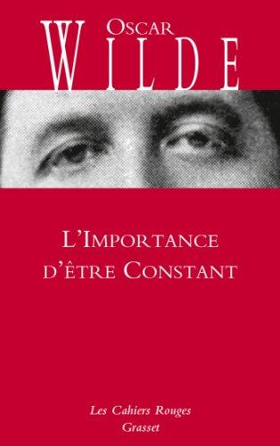 9782246804765: L'Importance d'être Constant: Cahiers rouges - inédit - traduction et préface inédites de Charles Dantzig