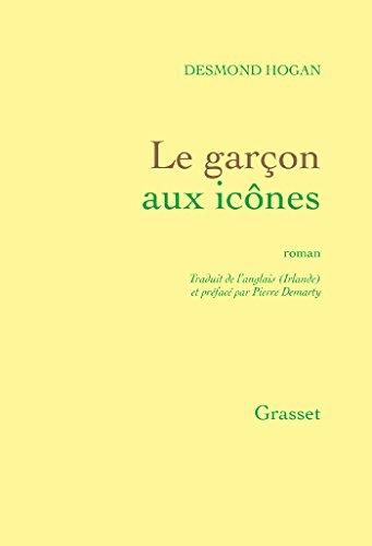 9782246807346: Le garçon aux icônes: roman - traduit de l'anglais (Irlande) par Pierre Demarty