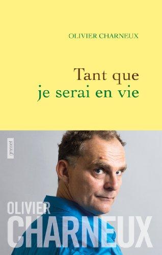 Tant que je serai en vie: Olivier Charneux
