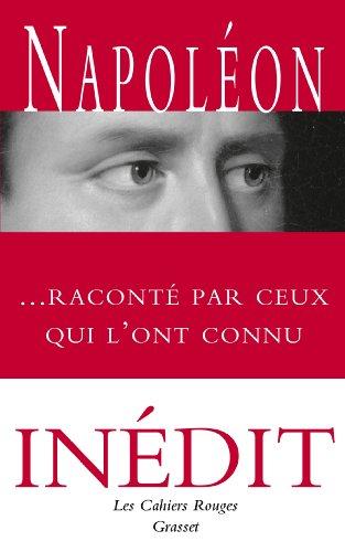 9782246811237: Napoleon Raconte Par Ceux Qui L'Ont Connu (French Edition)
