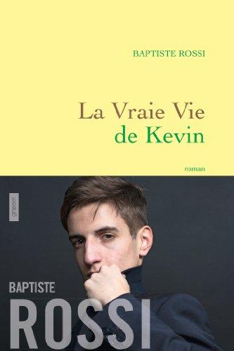VRAIE VIE DE KEVIN (LA): ROSSI BAPTISTE