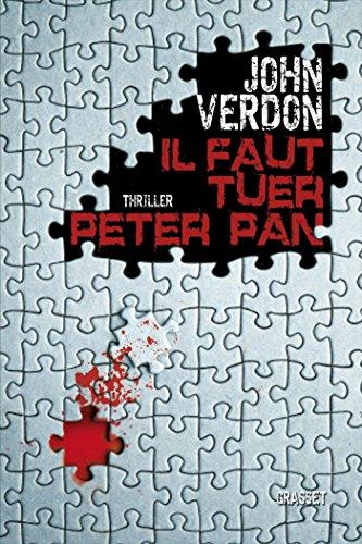 9782246811916: Il faut tuer Peter Pan: Traduit de l'américain par Philippe Bonnet, Sabine Boulongne et François Vidonne