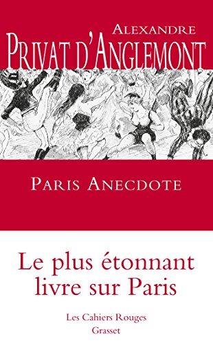 9782246812586: Paris Anecdote - le plus etonnante livre sur Paris (French Edition)