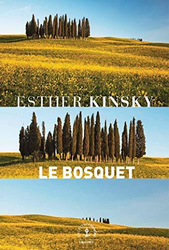 Le bosquet: roman (En lettres d'ancre) (French: Kinsky, Esther