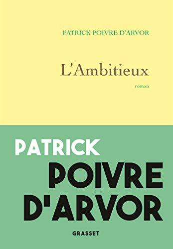 9782246822950: L'ambitieux: roman