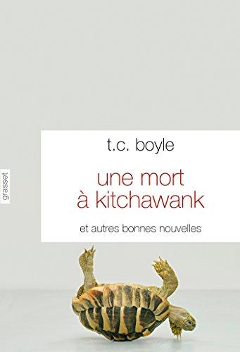 UNE MORT À KITCHAWANK: BOYLE T.C.