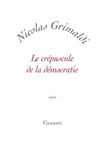 9782246851998: Le crépuscule de la démocratie: petite collection blanche (Essai blanche)
