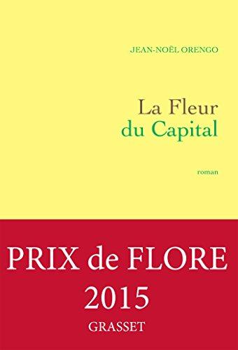 FLEUR DU CAPITAL (LA): ORENGO JEAN-NO�L
