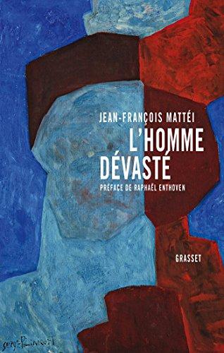 9782246852667: L'homme dévasté: Essai sur la déconstruction de la culture - préface de Raphaël Enthoven