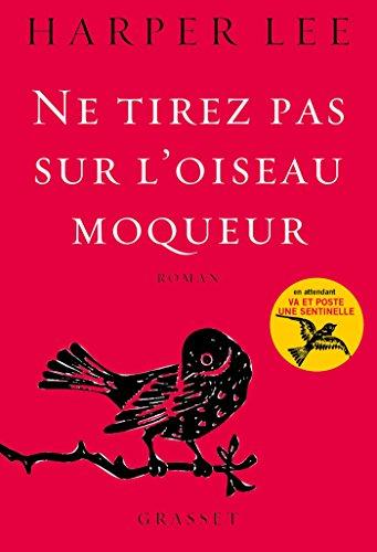 9782246857730: Ne tirez pas sur l'oiseau moqueur: roman traduit de l'anglais (Etats-Unis) par Isabelle Stoïanov