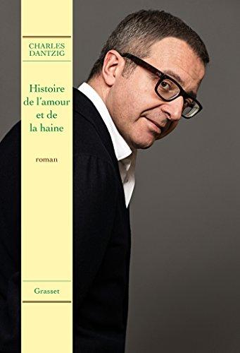 9782246858133: Histoire de l'amour et de la haine: roman (Littérature Française)