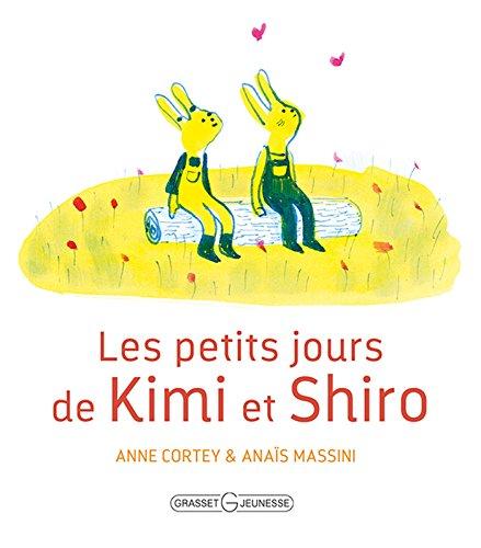 PETITS JOURS DE KIMI ET SHIRO (LES): CORTEY ANNE
