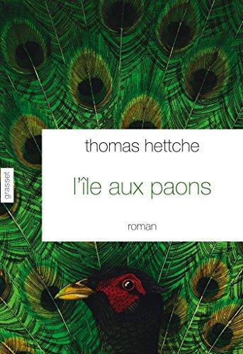 L'île aux paons (Littérature Etrangère) (French Edition): Hettche, Thomas