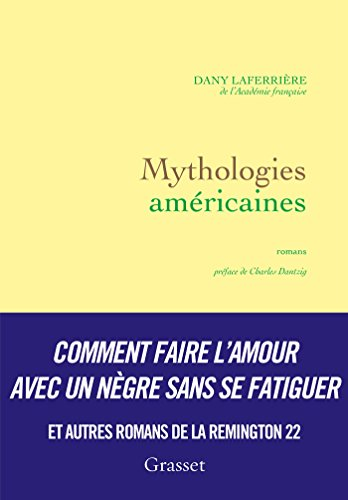 9782246858768: Mythologies am�ricaines: romans - pr�face de Charles Dantzig