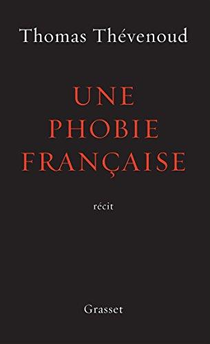 Une phobie francaise - recit (French Edition): Thomas Thà venoud
