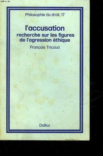 9782247003778: L'accusation: Recherche sur les figures de l'agression éthique (Philosophie du droit ; 17) (French Edition)