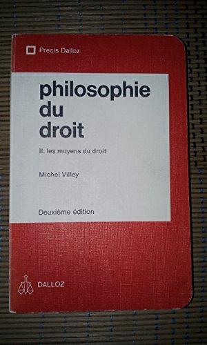 9782247004904: PHILOSOPHIE DU DROIT. Tome 2, Les moyens du droit, 2ème édition 1984