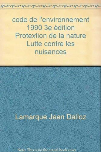 code de l'environnement 1990 3e édition Protextion: Lamarque Jean Dalloz