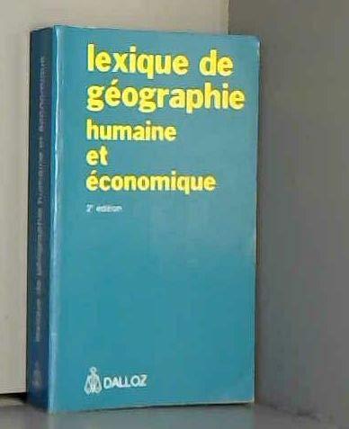9782247013098: LEXIQUE DE GEOGRAPHIE HUMAINE ET ECONOMIQUE. 2�me �dition