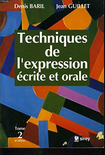 Techniques De l'Expression Ecrite Et Orale: 2-1: Baril, Denis, Guillet,