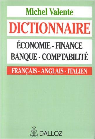 DICTIONNAIRE ECONOMIE FINANCE BANQUE COMPTABILITE. Edition en français, anglais, italien: M....