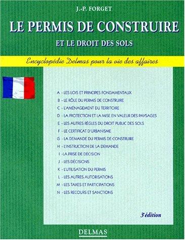 9782247021710: LE PERMIS DE CONSTRUIRE ET LE DROIT DES SOLS. 3�me �dition