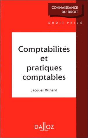 Comptabilités et pratiques comptables (Connaissance du droit): Richard, Jacques