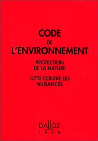 CODE DE L'ENVIRONNEMENT. Protection de la nature,: Collectif