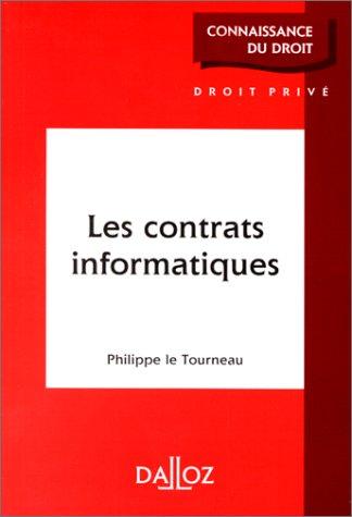 Les contrats informatiques - Le Tourneau, Philippe
