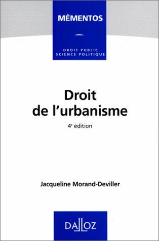 DROIT DE L'URBANISME. 1998, 4ème édition: Jacqueline Morand-Deviller