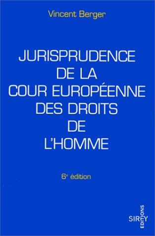 Jurisprudence de la Cour européenne des Droits de l'Homme.: Berger, Vincent.