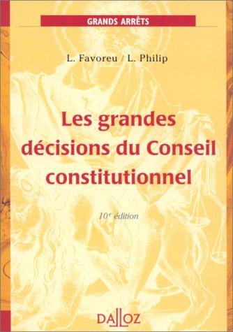 9782247033843: LES GRANDES DECISIONS DU CONSEIL CONSTITUTIONNEL. 10ème édition 1999
