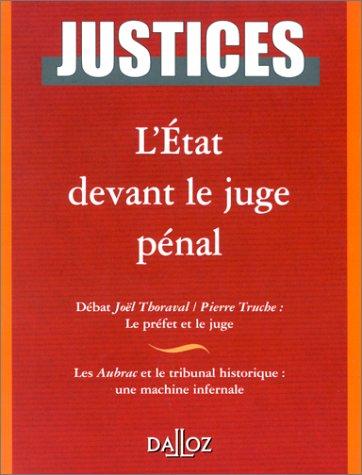 Justices, numéro 2 - nouvelle série. L'état devant le juge pénal: ...