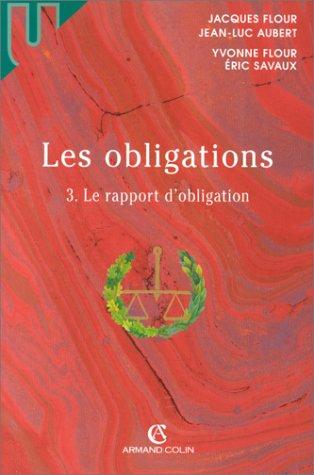 9782247036455: LES OBLIGATIONS. Volume 3, Le rapport d'obligation