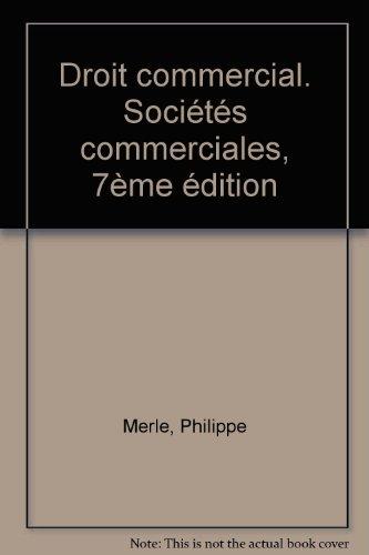 9782247036936: Droit commercial : Sociétés commerciales, 7e édition