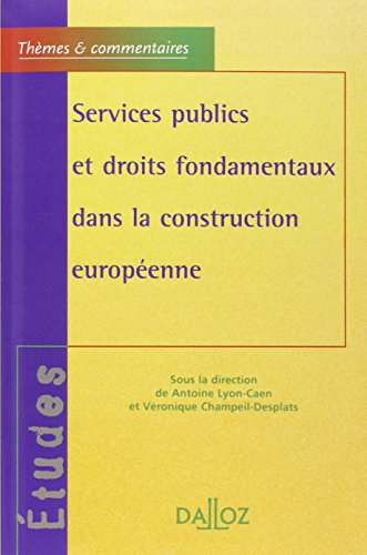Services publics et droits fondamentaux dans la construction europeenne: Antoine Lyon-Caen, ...