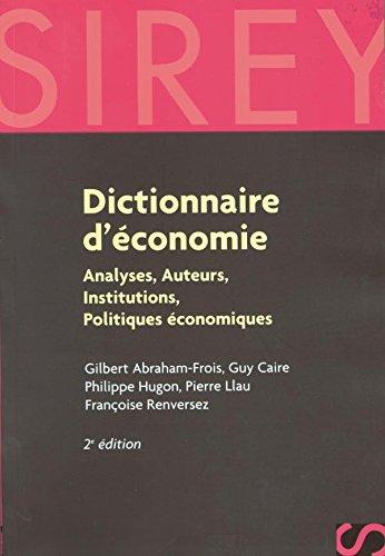 9782247043095: Dictionnaire d'économie : Analyses - Auteurs - Institutions - Politiques économiques