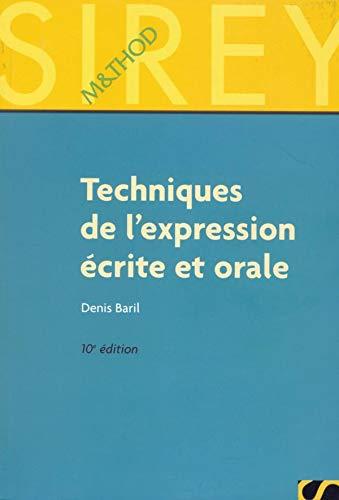 """Techniques de l""""expression ecrite et orale: Baril"""