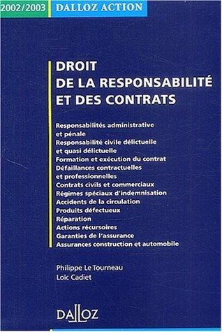 Droit de la responsabilité et des contrats 2002-2003, 4e édition: Le Tourneau Cadiet