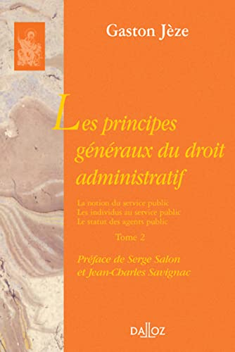 9782247054763: Les principes généraux du droit administratif Tome 2 La notion du service public.: Réimpression de la 3e édition de 1930 (Bibliothèque Dalloz)