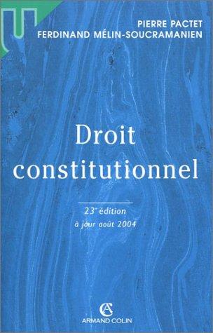 Droit constitutionnel: Pierre, Pactet ; Mélin-Soucramanien, Ferdinand