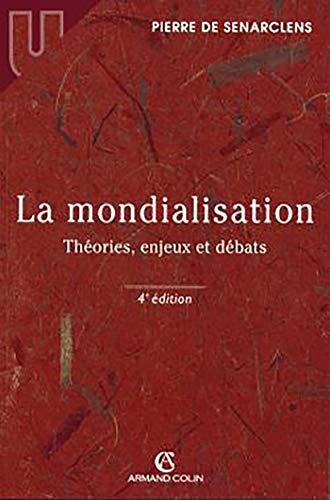9782247055494: La mondialisation : Théories, enjeux et débats (U. Science politique)