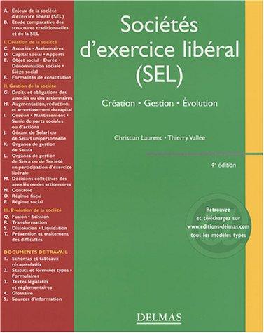 Sociétés d'exercice libéral (SEL) : Création -: Laurent, Christian, Vall?e,