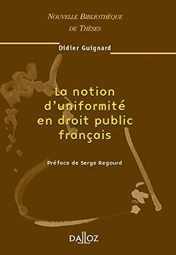 9782247057047: La Notion d'uniformité en droit public français