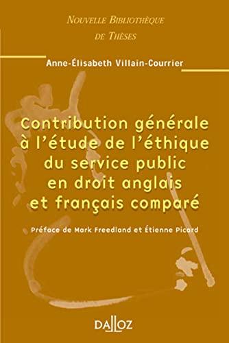 9782247057092: Contribution générale à l'étude de l'éthique du service public en droit anglais et français comparé (French Edition)