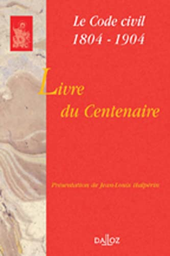 Le Livre du centenaire : Code civil,: Jean-Louis Halperin