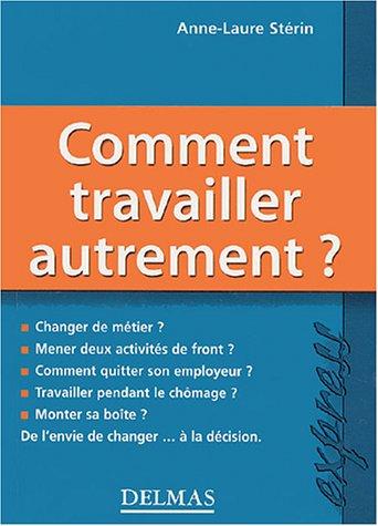 9782247058617: Comment travailler autrement (French Edition)