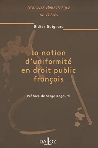 9782247059157: La notion d'uniformité en droit public français, volume 35
