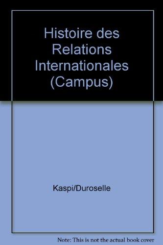 9782247059812: Histoire des Relations Internationales (Campus)