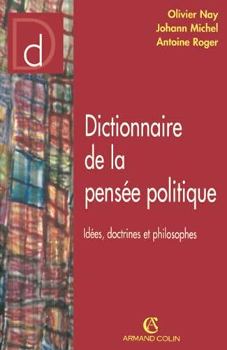 9782247060009: Dictionnaire de la pensée politique : Idées, doctrines et philosophes